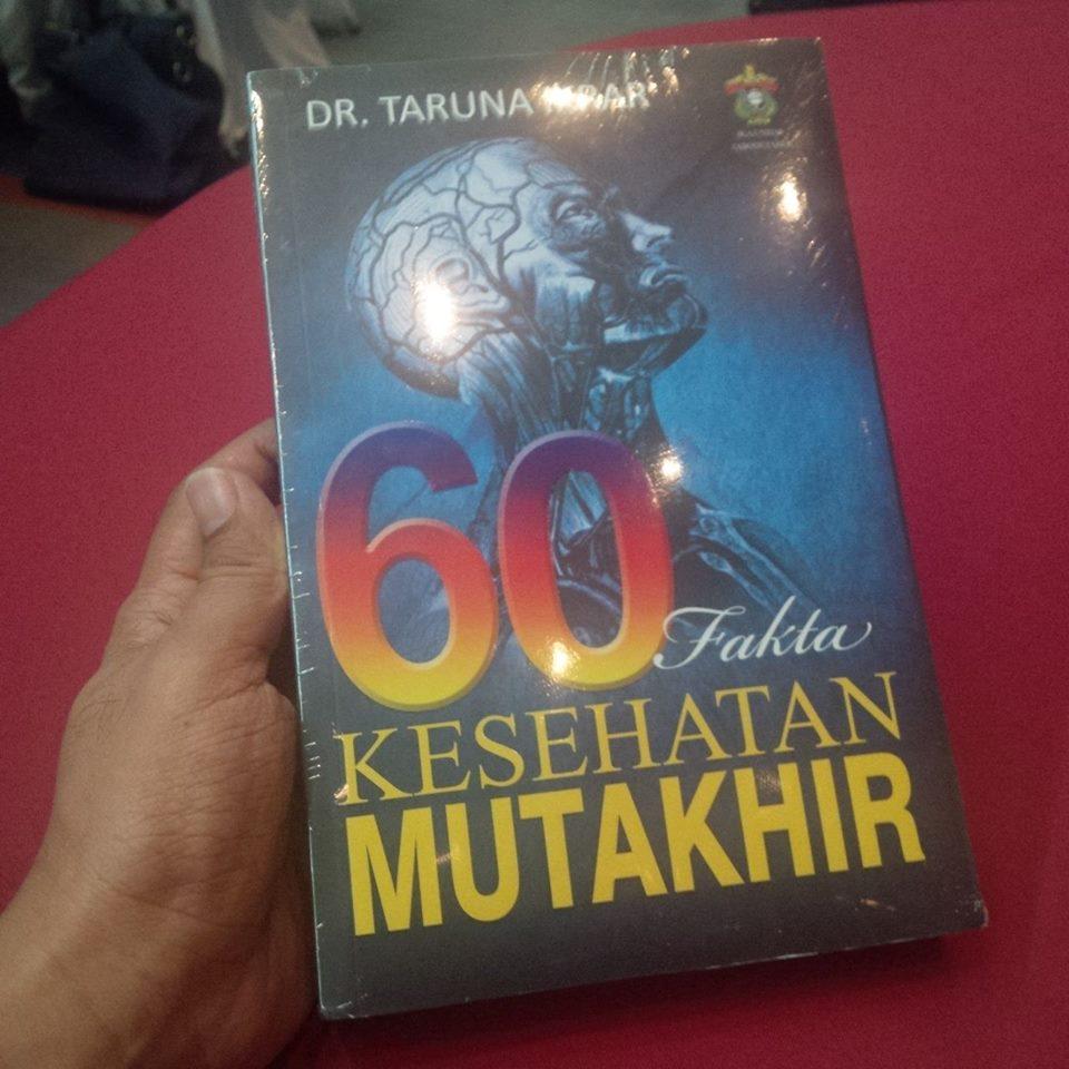 BUKU 60 FAKTA KESEHATAN MUTAKHIR : MENEMUKENALI GEJALA, SOLUSI & PENCEGAHAN PENYAKIT TERKINI