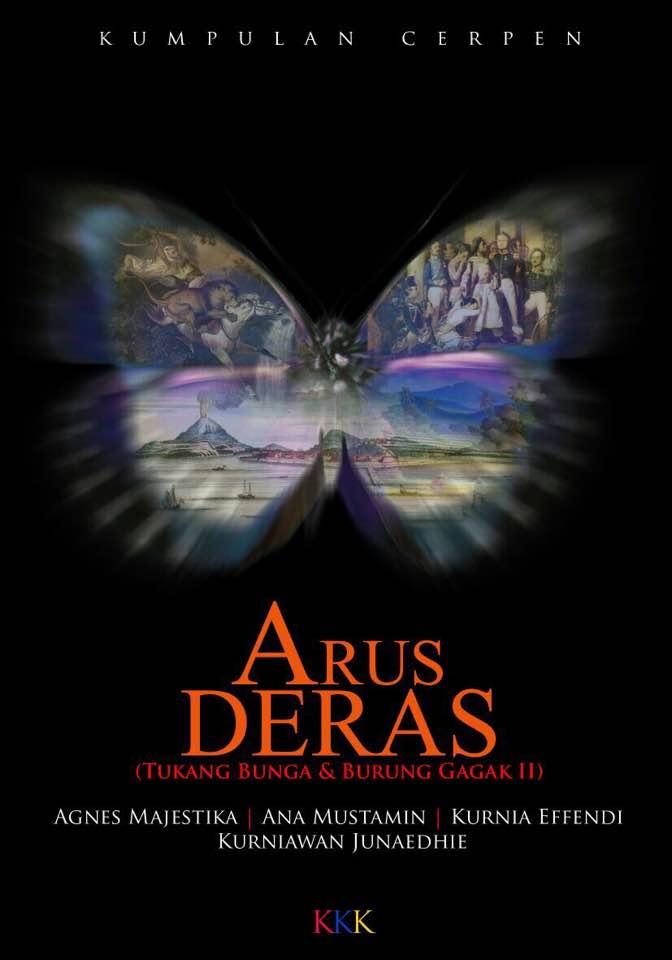 "RESENSI BUKU ""ARUS DERAS"" : SENARAI KISAH TENTANG MISTERI CINTA DAN HIDUP YANG TAK MUDAH"
