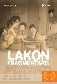 LAKON FRAGMENTARIS : CATATAN KONTEMPLATIF SANG BUNDA BLOGGER