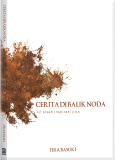 """BUKU """"CERITA DI BALIK NODA"""" : UNTAIAN HIKMAH BAHKAN DARI SEPERCIK NODA"""