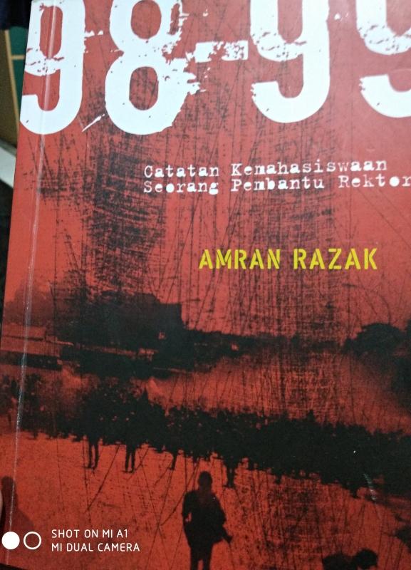 """BUKU """"98-99"""": REKONSTRUKSI FAKTUAL DEMO MAHASISWA UNHAS DI MAKASSAR PADA MASA AWAL REFORMASI"""